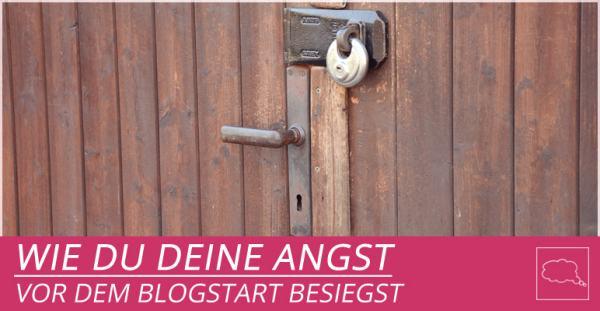 Blogstart-angst-endlich-bloggen