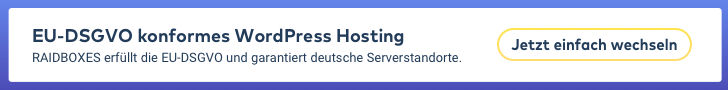 Mein Tipp: DSGVO konformes WordPress Hosting mit Raidboxes