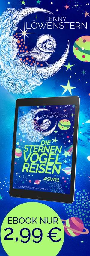 Die Sternenvogelreisen – Science-Fiction Romanwelt mit Spaß und Poesie