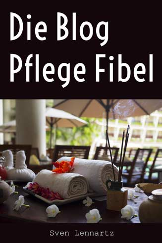 Gratis eBook: Blog Pflege Fibel