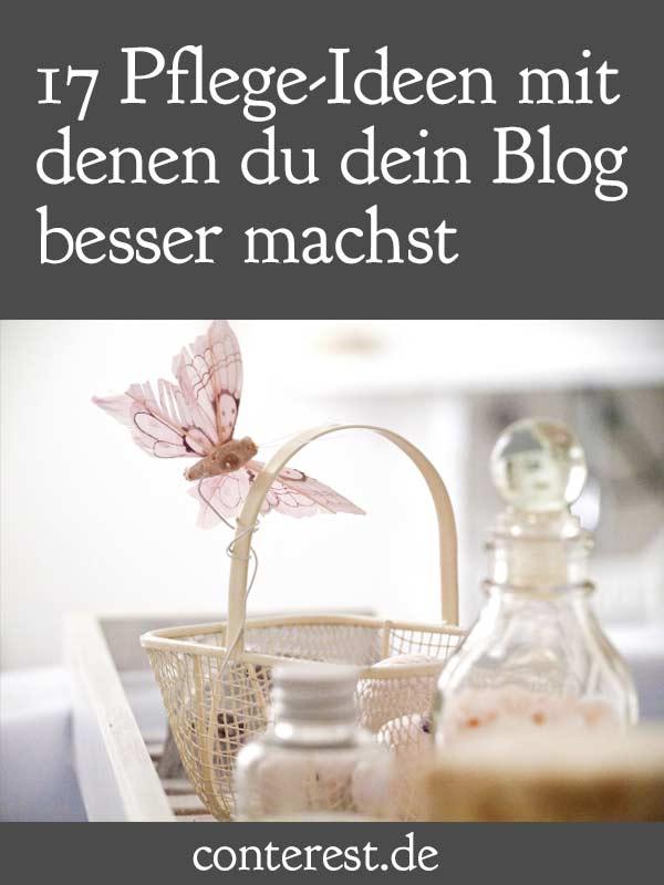 17 Pflege-Ideen mit denen du dein Blog gleich besser machst