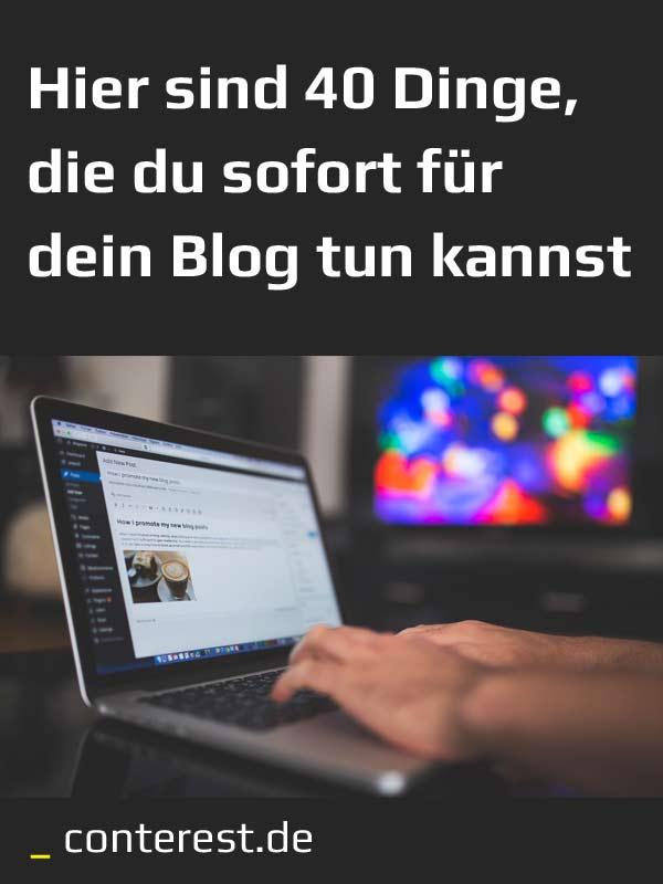 40 Dinge, die du sofort für dein Blog tun kannst