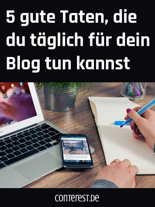 5 gute Taten, die du täglich für dein Blog tun kannst