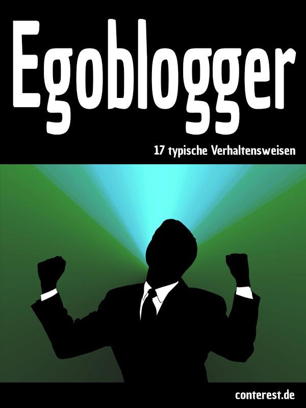 Egoblogger - 17 typische Verhaltensweisen