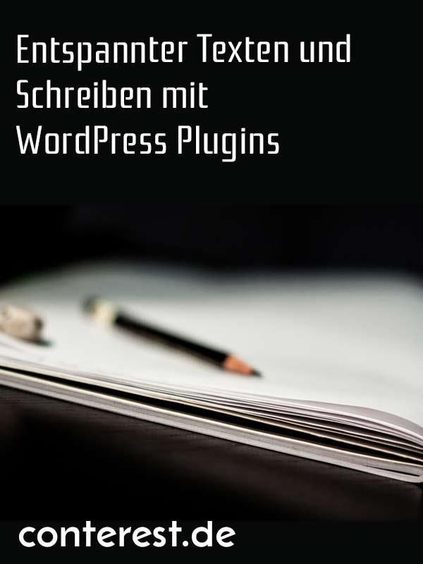 Entspannter Texten und Schreiben mit WordPress Plugins
