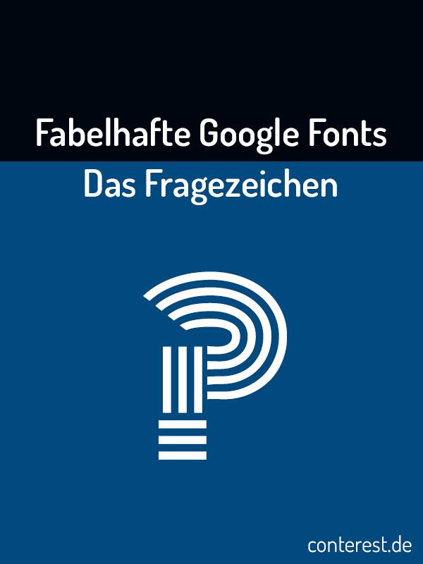 Das Fragezeichen in 34 fabelhaften Google Fonts