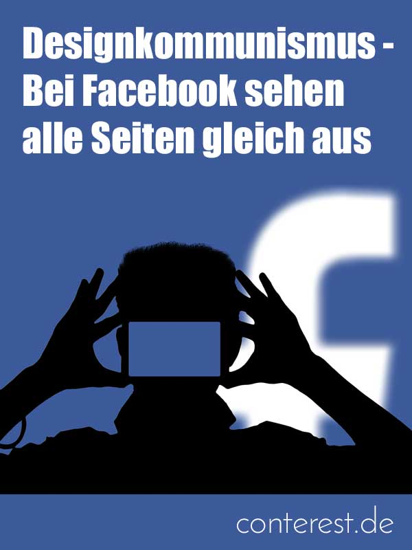 Designkommunismus - Bei Facebook sehen alle Seiten gleich aus