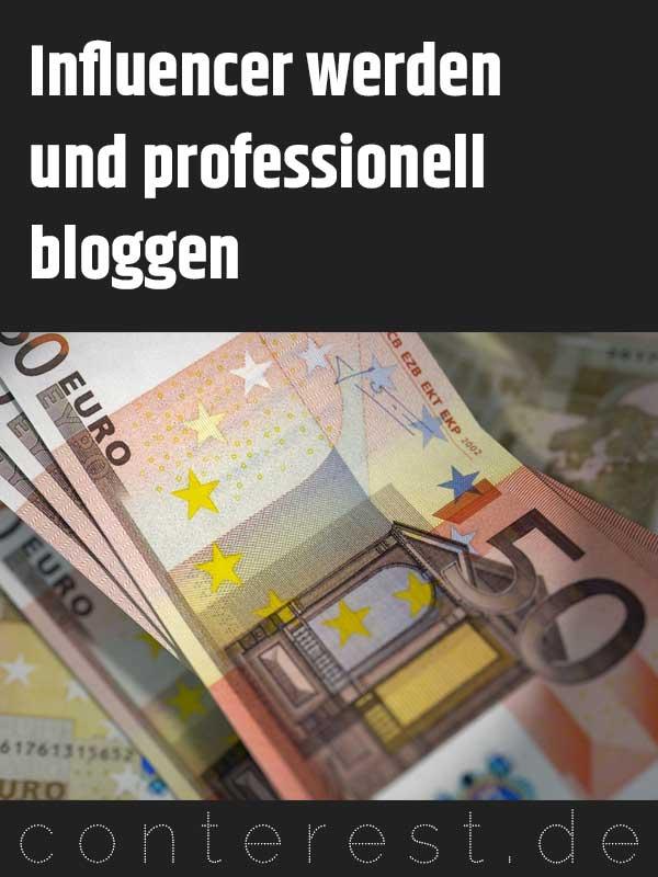 Influencer werden und mit dem Bloggen Geld verdienen