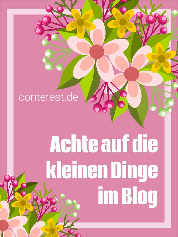 Achte auf die kleinen Dinge im Blog – 15 Ideen