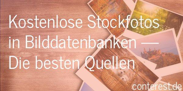 Kostenlose Stockfotos in Bilddatenbanken — Die 59 besten Quellen