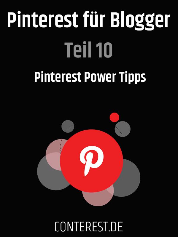 Pinterest für Blogger Teil 10 Pinterest Power Tipps