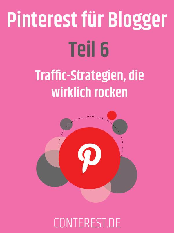 Pinterest für Blogger Teil 6 - Traffic-Strategien, die wirklich rocken