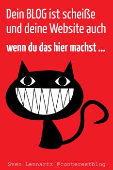 Dein Blog ist scheiße und deine Website auch — wenn du das hier machst …