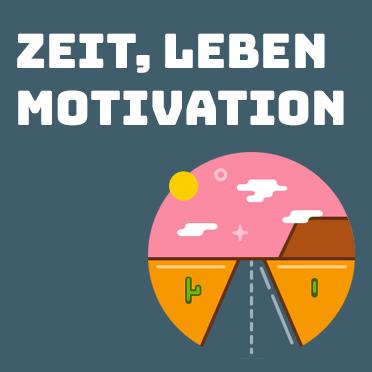 zeit leben motivation
