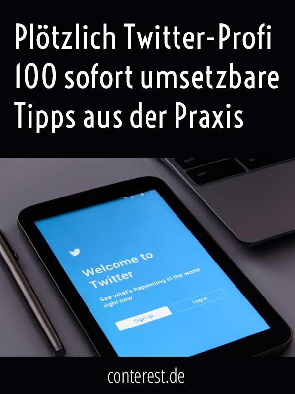 Plötzlich Twitter-Profi - 100 sofort umsetzbare Tipps aus der Praxis