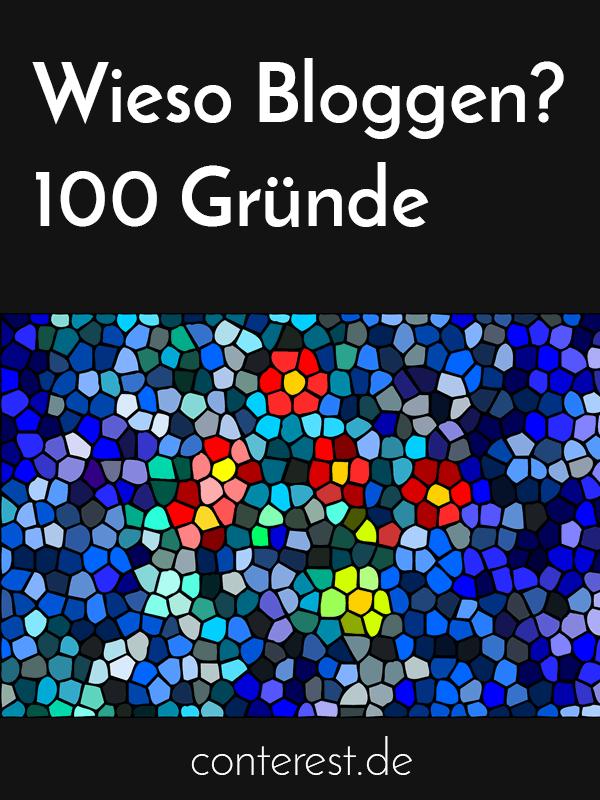 Wieso Bloggen? 100 und noch mehr gute Gründe für Blogs